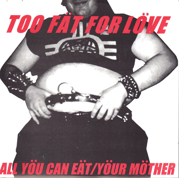 Too Fat For Love